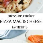 Pressure Cooker Pizza Mac and Cheese: Healthy, creamy Mac and cheese that tastes like pizza!