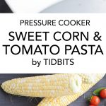 Sweet Corn and Tomato Pasta- Bright, flavorful pasta bursting with sweet vegetables