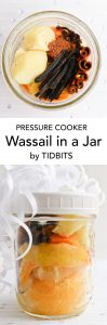Pressure Cooker Wassail in a jar smells as amazing as it tastes