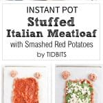 Instant Pot Stuffed Italian Meatloaf and Smashed Red Potatoes on a plate
