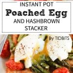 Instant Pot Poached Egg and Hashbrown Stacker on a plate with asparagus and tomatoes