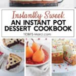 Various desserts made in the Instant Pot pressure cooker