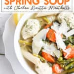 Instant Pot Spring Soup with Chicken Ricotta Meatballs in a white bowl