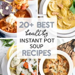 20+ Best Healthy Instant Pot Soup Recipes