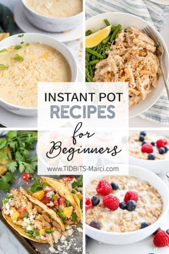 Instant Pot Recipes for Beginners - TIDBITS Marci