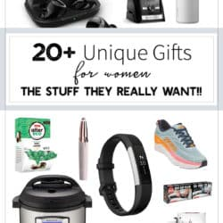 20+ Unique Gifts for Women – Stuff They Won't Return!